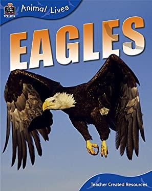 Animal Lives: Eagles 9781420681543