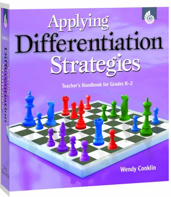 Applying Differentiation Strategies: Teacher's Handbook for Grades K-2 9781425806385