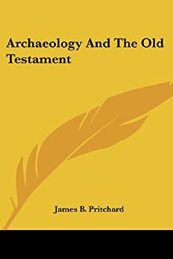 Archaeology and the Old Testament 9781425387334