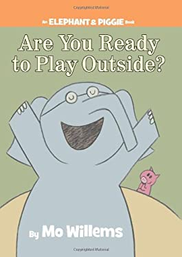 Are You Ready to Play Outside? 9781423113478
