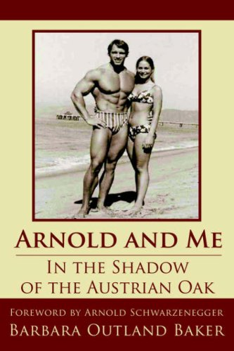 Arnold and Me: In the Shadow of the Austrian Oak 9781425952211