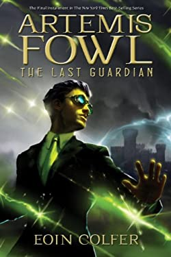 Artemis Fowl The Last Guardian (Artemis Fowl, Book 8)