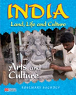 India Land Life and Culture Arts and Culture Macmillan Library