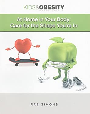 At Home in Your Body: Care for the Shape You're in 9781422219034