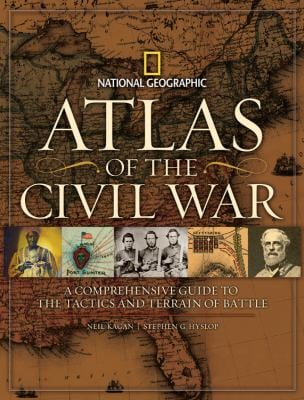 Atlas of the Civil War: A Complete Guide to the Tactics and Terrain of Battle 9781426203473