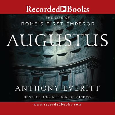 Augustus: The Life of Rome's First Emperor 9781428101913