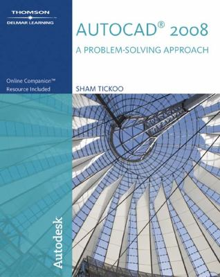 AutoCAD 2008: A Problem-Solving Approach 9781428311589