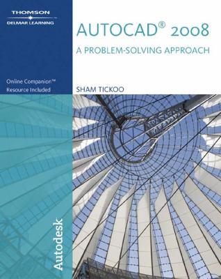 AutoCAD 2008: A Problem-Solving Approach
