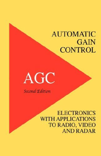Automatic Gain Control - Agc Electronics with Radio, Video and Radar Applications 9781427615756