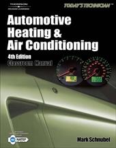 Automotive Heating & Air Conditioning: Classroom Manual & Shop Manual 6458802