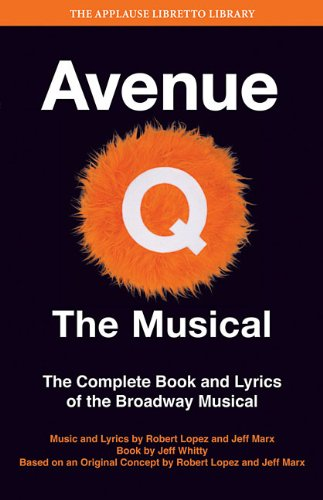 Avenue Q: The Musical: The Complete Book and Lyrics of the Broadway Musical 9781423489047
