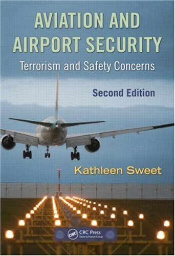 Aviation and Airport Security: Terrorism and Safety Concerns 9781420088168