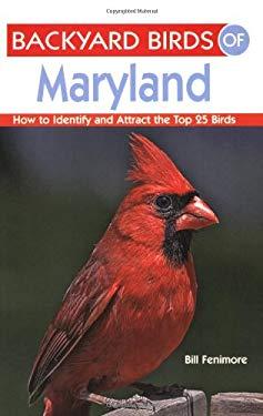 Backyard Birds of Maryland 9781423603542