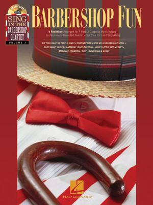 Barbershop Fun: Sing in the Barbershop Quartet, Volume 1 9781423461791