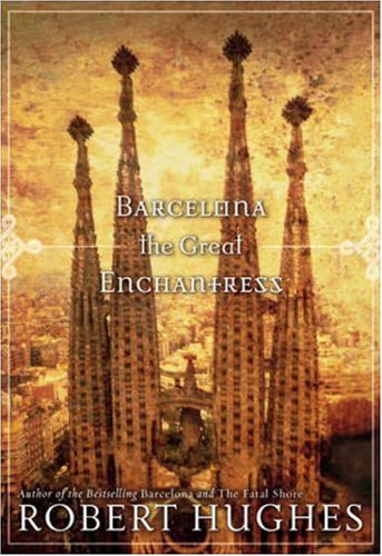 Barcelona the Great Enchantress 9781426201318
