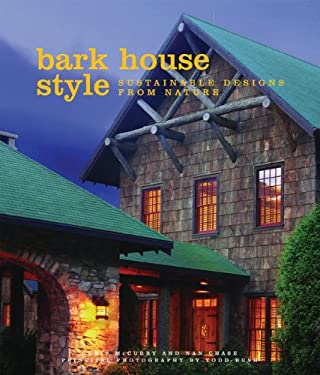 Bark House Style: Sustainable Designs from Nature 9781423602149