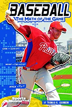 Baseball: The Math of the Game: The Math of the Game 9781429665698