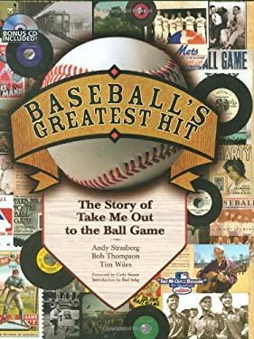 Baseball's Greatest Hit: The Story of Take Me Out to the Ball Game [With CD] 9781423431886