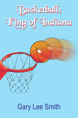 Basketball: King of Indiana 9781420852851