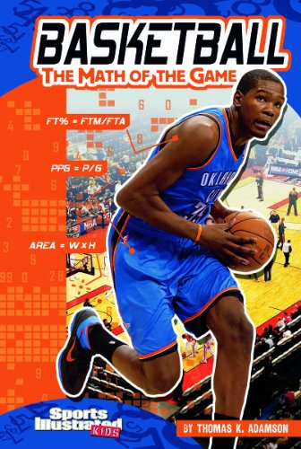 Basketball: The Math of the Game: The Math of the Game 9781429665681