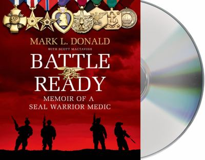Battle Ready: Memoir of a Seal Warrior Medic 9781427221780