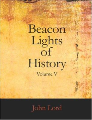 Beacon Lights of History Volume V 9781426442162