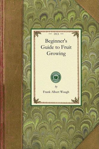 Beginner's Guide to Fruit Growing 9781429013383