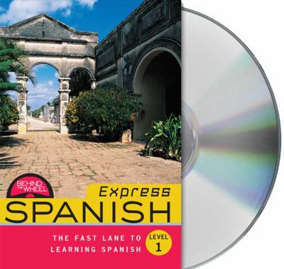 Express Spanish, Level 1: The Fast Lane to Learning Spanish [With Paperback Book] 9781427209252