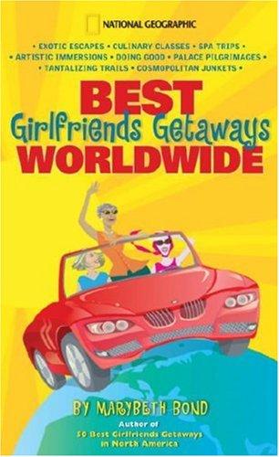 Best Girlfriends Getaways Worldwide 9781426202261