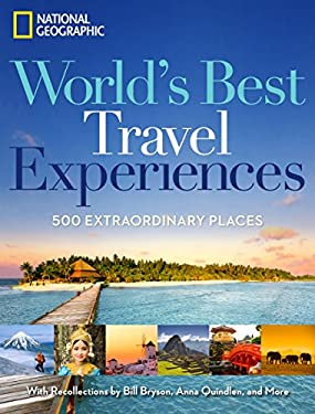 World's Best Travel Experiences: 500 Extraordinary Places 9781426209598