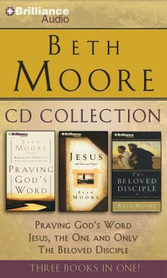 Beth Moore CD Collection: Praying God's Word, Jesus, the One and Only, the Beloved Disciple 9781423377344