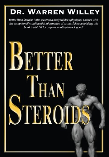 Better Than Steroids 9781425103392