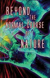 Beyond the Normal Course of Nature