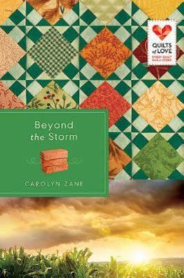 Beyond the Storm: Quilts of Love Series 9781426745973