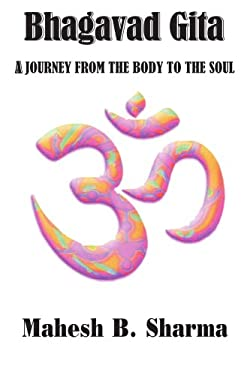 Bhagavad Gita: A Journey from the Body to the Soul 9781420808599