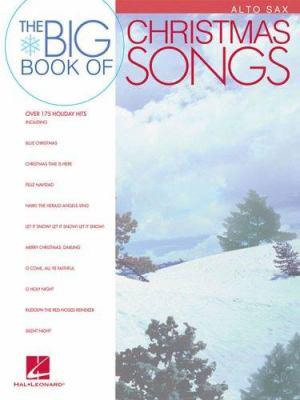 Big Book of Christmas Songs for Alto Sax 9781423413684