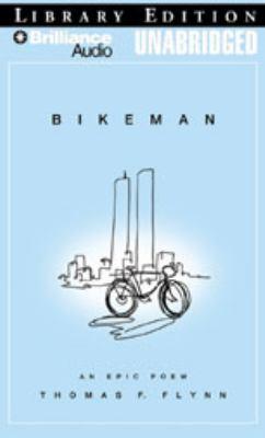 Bikeman: An Epic Poem 9781423363521