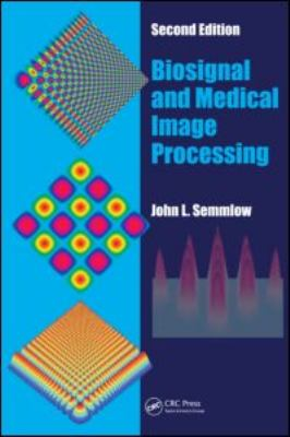 Biosignal and Medical Image Processing [With CDROM] 9781420062304