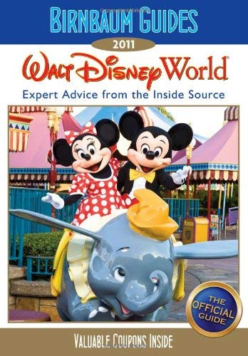 Birnbaum Guides Walt Disney World: Expert Advice from the Inside Source [With Coupons] 9781423123781