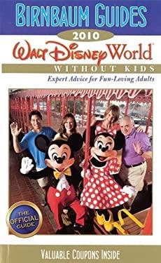 Birnbaum's Walt Disney World Without Kids 9781423117056