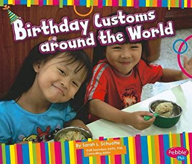 Birthday Customs Around the World 9781429640015
