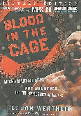 Blood in the Cage: Mixed Martial Arts, Pat Miletich, and the Furious Rise of the UFC 9781423374770