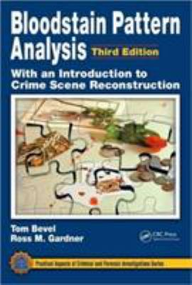 Bloodstain Pattern Analysis: With an Introduction to Crime Scene Reconstruction 9781420052688