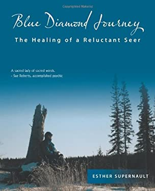 Blue Diamond Journey: The Healing of a Reluctant Seer 9781426941153