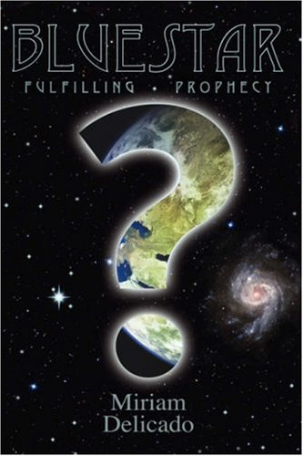 Blue Star: Fulfilling Prophecy 9781425154004