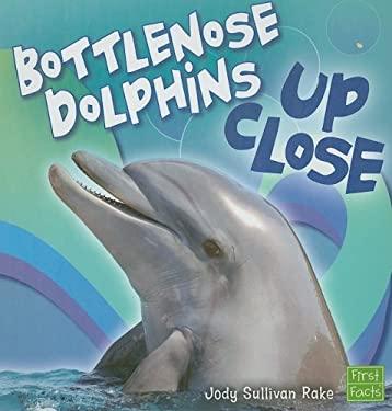 Bottlenose Dolphins Up Close 9781429622646
