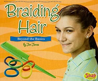 Braiding Hair: Beyond the Basics 9781429623124