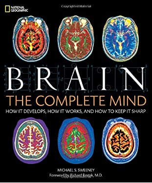 Brain: The Complete Mind: How It Develops, How It Works, and How to Keep It Sharp 9781426205477