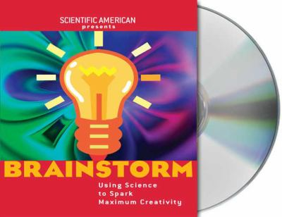 Brainstorm: Using Science to Spark Maximum Creativity 9781427204417