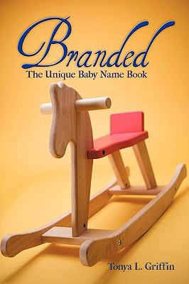 Branded: The Unique Baby Name Book 9781426921995